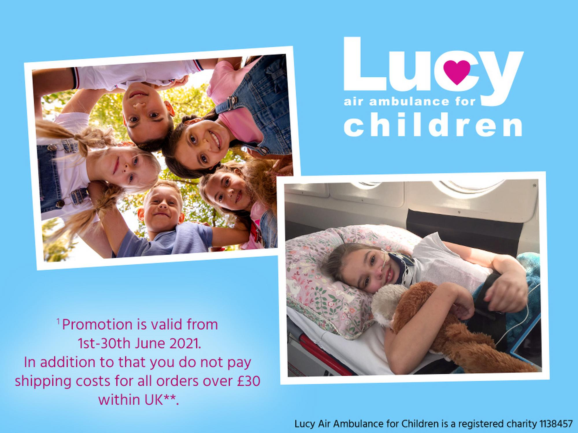 1% of your order will be donated to Lucy Air Ambulance for Children + Free delivery